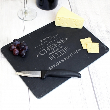 Personalised Cheese Makes Life Better... Slate Cheeseboard