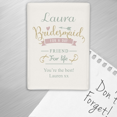 Personalised I Am Glad... Bridesmaid Fridge Magnet